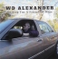 W D Alexander - Waiting For A Friend Of Mine