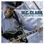 W.C. Clark - From Austin With Soul