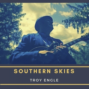 Troy Engle-Southern Skies on AirPlay Direct