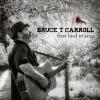 Bruce T. Carroll - First Bird To Sing