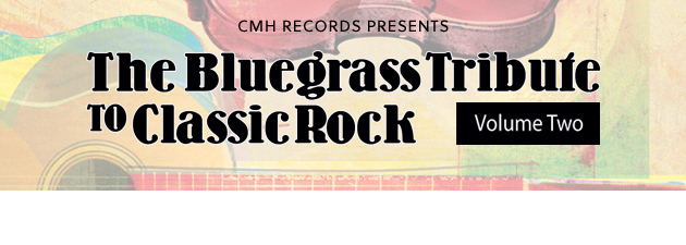 PICKIN' ON CLASSIC ROCK VOL 2|Breathtaking bluegrass players take on gods of rock one more time