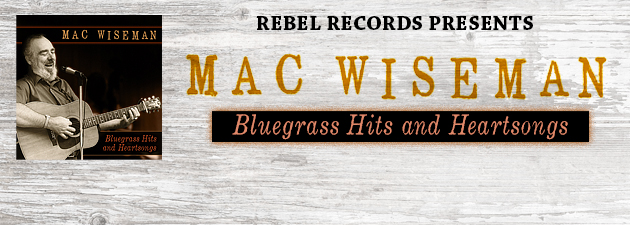 "MAC WISEMAN|The ""Voice with a Heart"" revisits his best known classics."