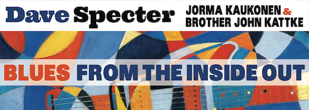 DAVE SPECTER|Featuring a guest appearance by Jorma Kaukonen of Jefferson Airplane / Hot Tuna
