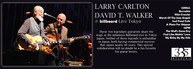 LARRY CARLTON & DAVID T. WALKER|New live collaboration from two guitar icons!