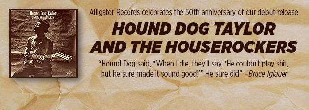 HOUND DOG TAYLOR|Bruce Iglauer started Alligator Records 50 years ago with Hound Dog Taylor!