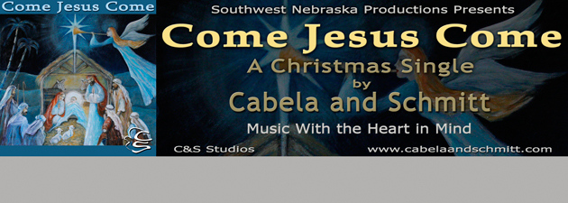 "CABELA AND SCHMITT|""Come Jesus Come"", a Christmas single from Cabela and Schmitt."