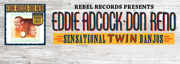 EDDIE ADCOCK & DON RENO|Exhilarating twin banjo instrumentals from two 5-string legends
