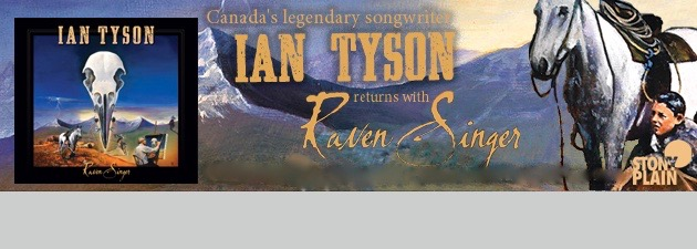 "IAN TYSON|""The disappearing West has no better spokesman than Ian Tyson"" - LA Times"