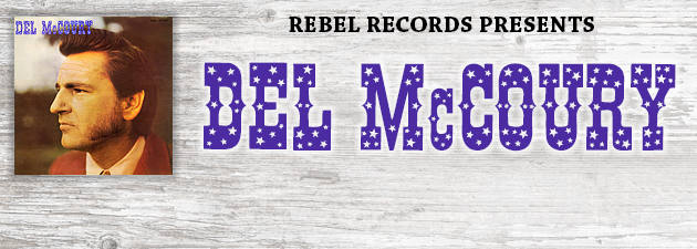 DEL MCCOURY|Del's first Rebel recording featuring his trademark high-lonesome vocals