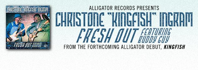 "CHRISTONE ""KINGFISH"" INGRAM|Kingfish is the next explosion of the blues. ~ Buddy Guy"