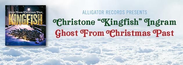 "CHRISTONE ""KINGFISH"" INGRAM|Grammy-nominated blues star's first original Christmas song"