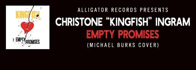 "CHRISTONE ""KINGFISH"" INGRAM|Grammy-nominated blues star burns on Michael Burks gem!"