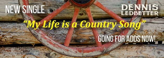 DENNIS LEDBETTER|My life really is a country song.