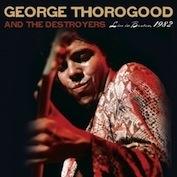 GEORGE THOROGOOD|Rock/Blues/Country