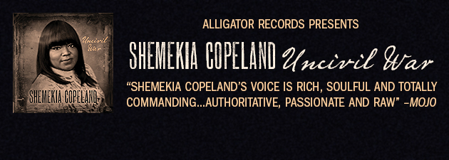 SHEMEKIA COPELAND|A powerhouse, a superstar... she can do no wrong. ~ Rolling Stone