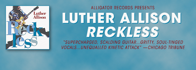 LUTHER ALLISON|Super-intense contemporary blues. Soulful vocals, fiery guitar