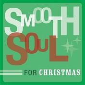 Smooth Soul Christmas|Christmas/Smooth Jazz/R&B