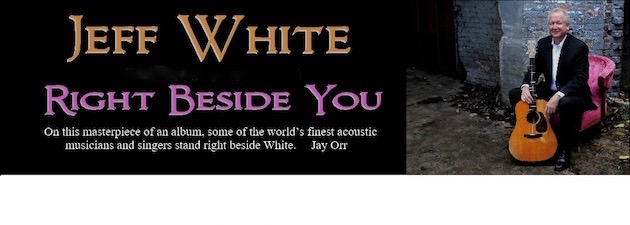 JEFF WHITE|A Dynamic Soulful Collection of Hard Hitting Bluegrass, Folk and Celtic Music