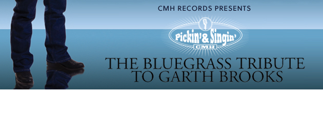 PICKIN' ON GARTH BROOKS|Fiery, melodious bluegrass takes on Country Music's Superstar!