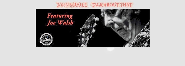 JOHN MAYALL|The iconic musician and Blues Hall of Fame member featuring legendary guitarist Joe Walsh