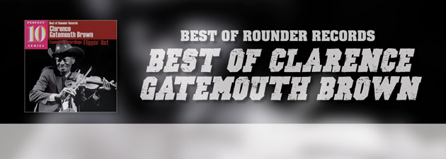 "CLARENCE GATEMOUTH BROWN|A ""Best of"" from an acclaimed blues musician"