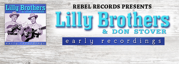LILLY BROTHERS & DON STOVERS| Brother-style harmony singing from these New England bluegrass pioneers.