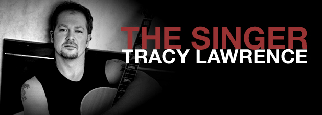 Tracy Lawrence |One of the premier voices of his generation