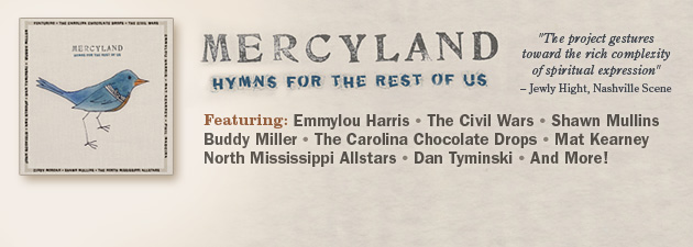 MERCYLAND Buddy Miller says This is a Beautiful Record
