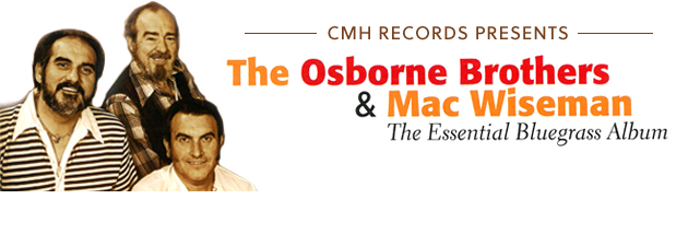 OSBORNE BROTHERS & MAC WISEMAN|Remarkable collaboration between two of Bluegrass' greatest acts!