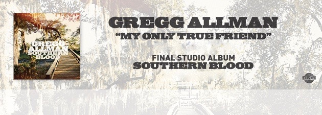 GREGG ALLMAN|Rock Legend Returns With Final Studio Album