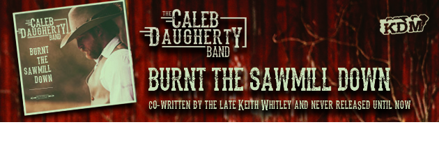 THE CALEB DAUGHERTY BAND|Inspired by Keith Whitley's soul, comes this new, energetic Masterpiece!