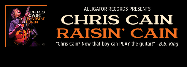 "Chris Cain|""Chris Cain? Now that boy can PLAY the guitar!"" ~ B.B. King"