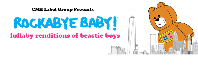 ROCKABYE BEASTIE BOYS|Fight for your baby's right to shut-eye with Rockabye Baby!