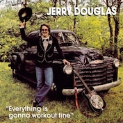 JERRY DOUGLAS Bluegrass/Americana