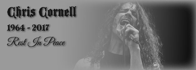 CHRIS CORNELL|We will always miss you.