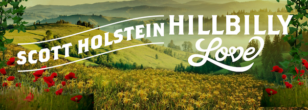 "SCOTT HOLSTEIN|Holstein delivers the feel-good anthem for the Summer of 2020, ""Hillbilly Love""!"