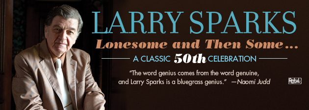 LARRY SPARKS|Bluegrass legend celebrates 50 years in music with an all-star lineup!