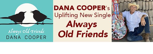 "DANA COOPER|Long awaited new single from Dana Cooper ""Always Old Friends"""