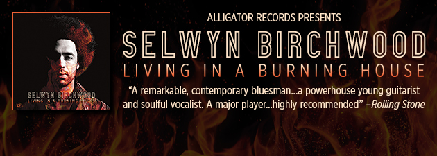 SELWYN BIRCHWOOD|Fiery new release from groundbreaking young blues-roots master