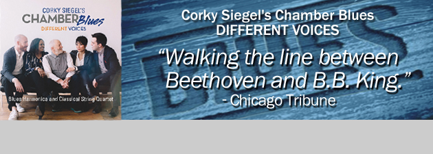 CORKY SIEGEL'S CHAMBER BLUES|Masterful Blues Harmonica with Dazzling Classical String Quartet