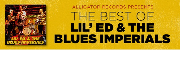 LIL' ED & THE BLUES IMPERIALS|Remastered houserockin' cuts from a Chicago favorite