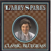 LARRY SPARKS|Bluegrass/Acoustic Country