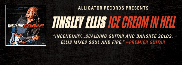 TINSELY ELLIS|High-octane blues-rocking guitar and gruff, full-throated vocals