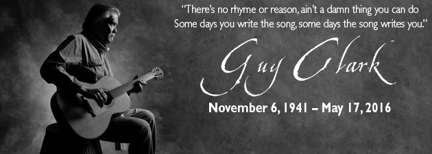 GUY CLARK|Thanks for all the wonderful music and memories.  RIP