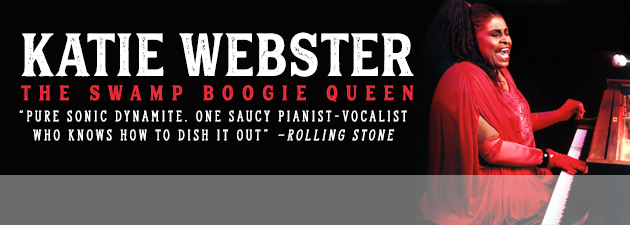 KATIE WEBSTER|The queen of two-fisted piano boogie and soulful Deep South Blues