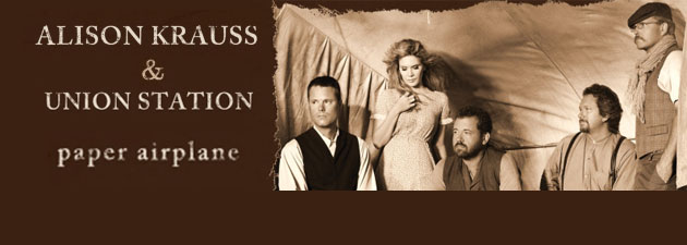 Alison Krauss and Union Station | The latest from this Grammy Award winning Bluegrass/ Americana sensation