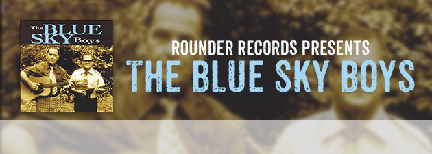 THE BLUE SKY BOYS|a compelling collection of rare recordings by an enduring country act