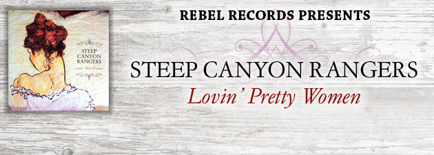 STEEP CANYON RANGERS  Fresh, original NC 'grass by one of today's top Americana acts.