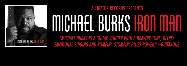 MICHAEL BURKS|Searing guitar and soulful vocals from a great modern bluesman