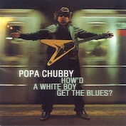 POPA CHUBBY|Blues/Rock
